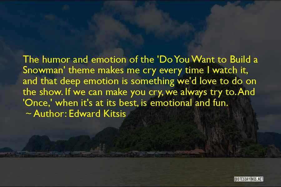 Watch Me Quotes By Edward Kitsis