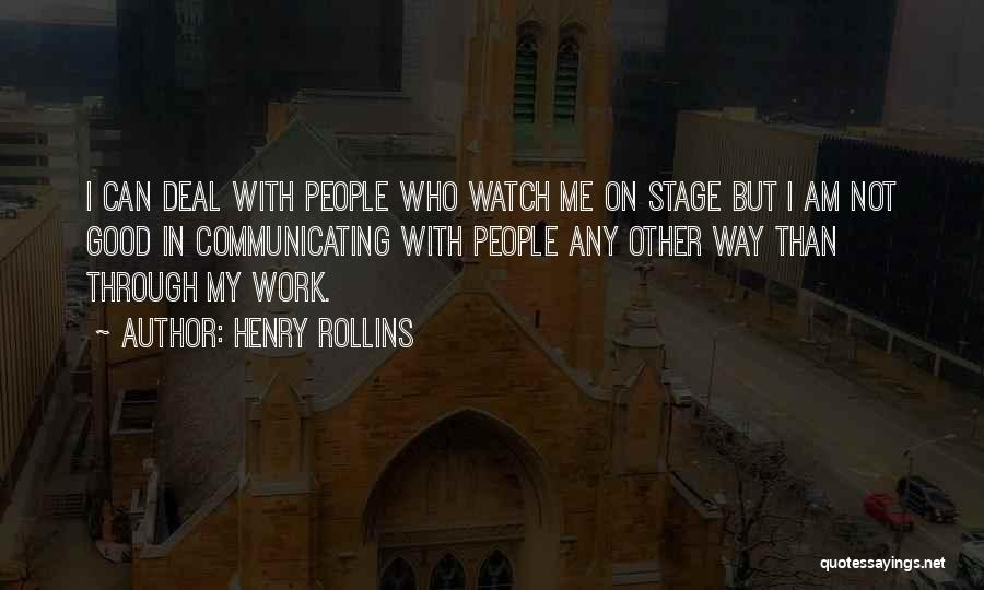 Watch Me Quotes By Henry Rollins