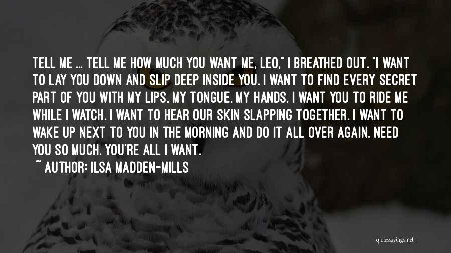 Watch Me Quotes By Ilsa Madden-Mills