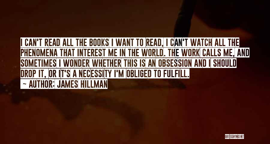 Watch Me Quotes By James Hillman