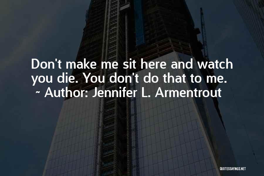 Watch Me Quotes By Jennifer L. Armentrout