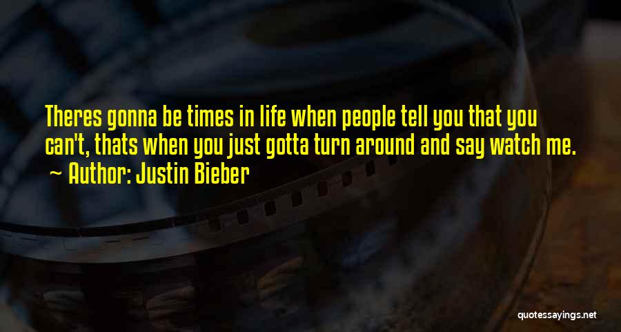 Watch Me Quotes By Justin Bieber