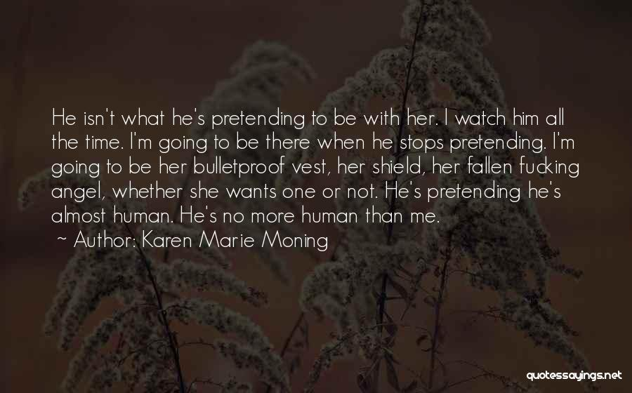 Watch Me Quotes By Karen Marie Moning