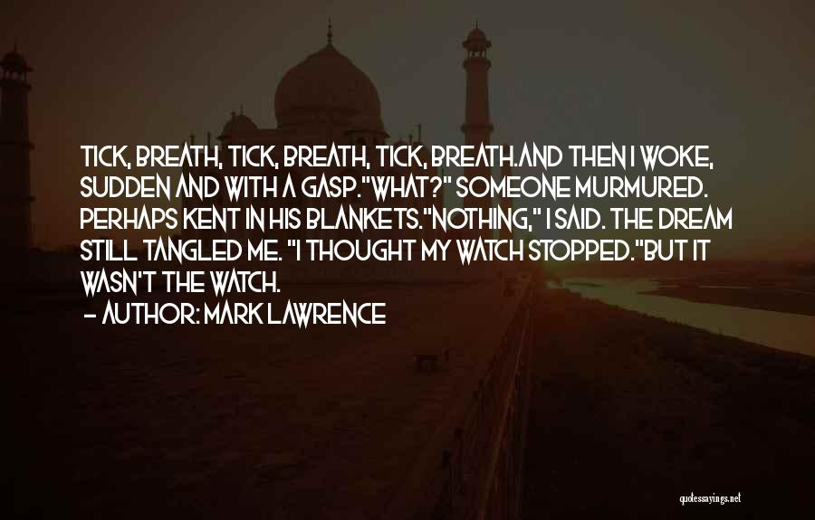 Watch Me Quotes By Mark Lawrence