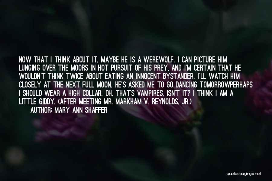Watch Me Quotes By Mary Ann Shaffer