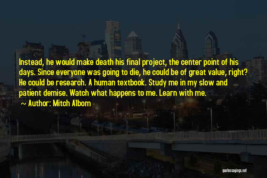 Watch Me Quotes By Mitch Albom