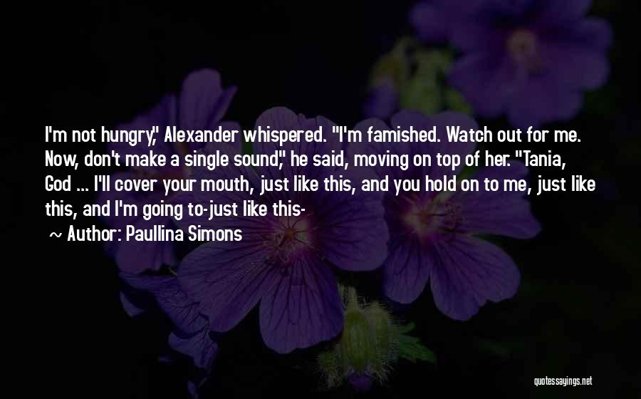 Watch Me Quotes By Paullina Simons