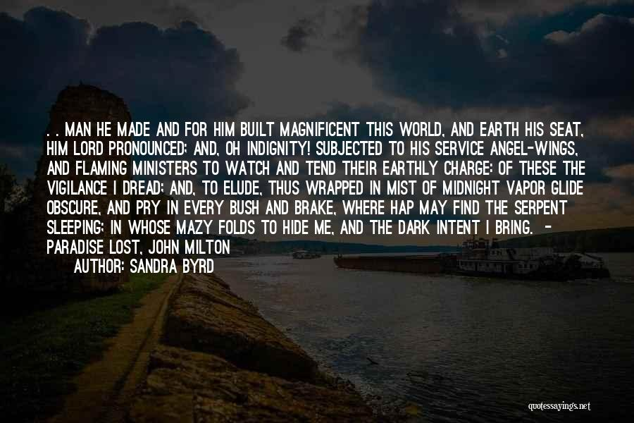 Watch Me Quotes By Sandra Byrd