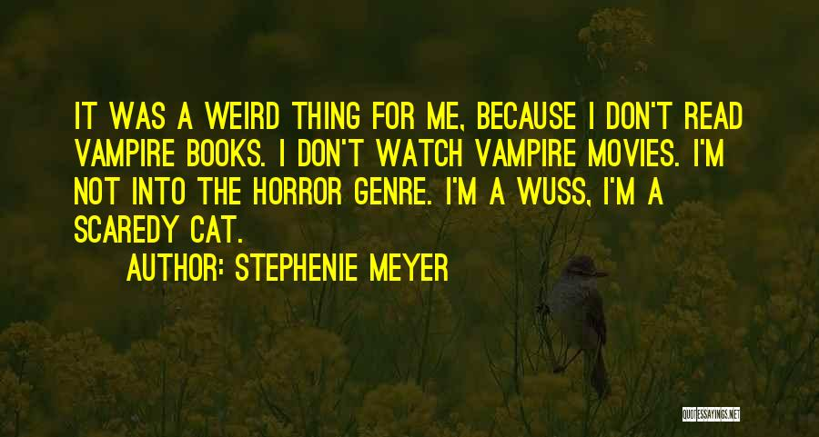 Watch Me Quotes By Stephenie Meyer