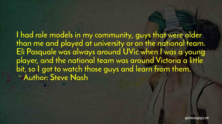 Watch Me Quotes By Steve Nash