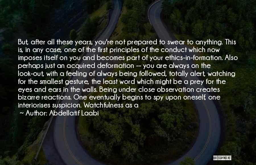 Watchfulness Quotes By Abdellatif Laabi