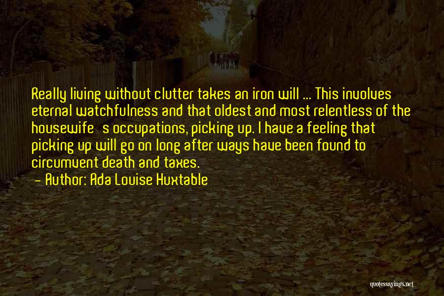 Watchfulness Quotes By Ada Louise Huxtable