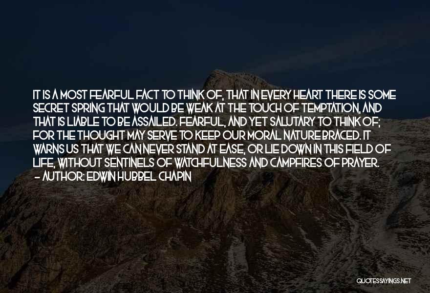 Watchfulness Quotes By Edwin Hubbel Chapin