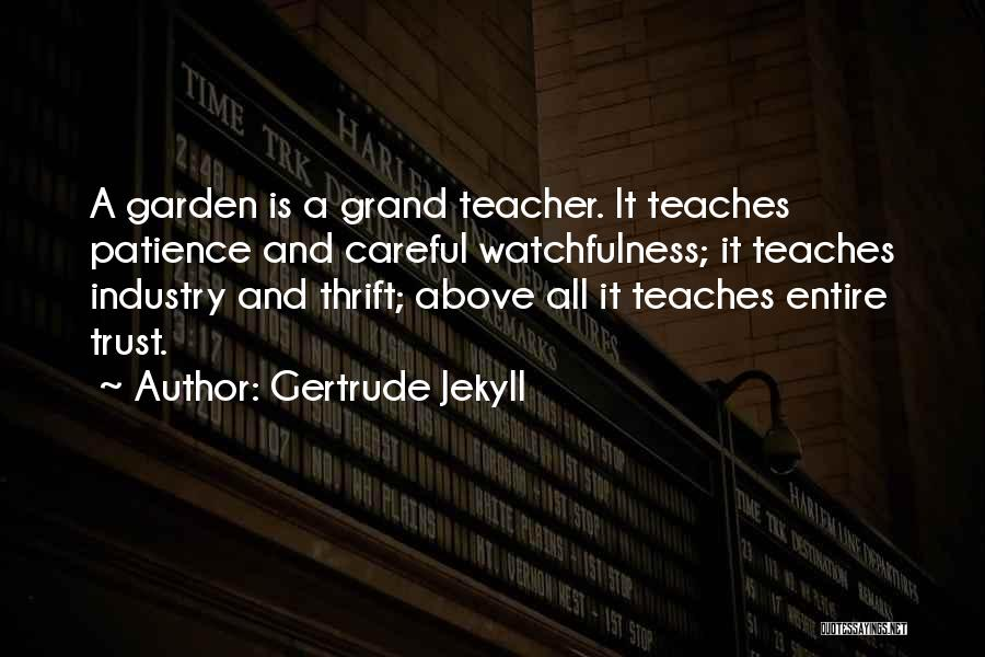 Watchfulness Quotes By Gertrude Jekyll