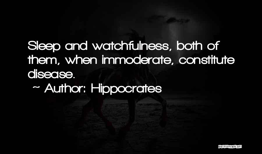 Watchfulness Quotes By Hippocrates