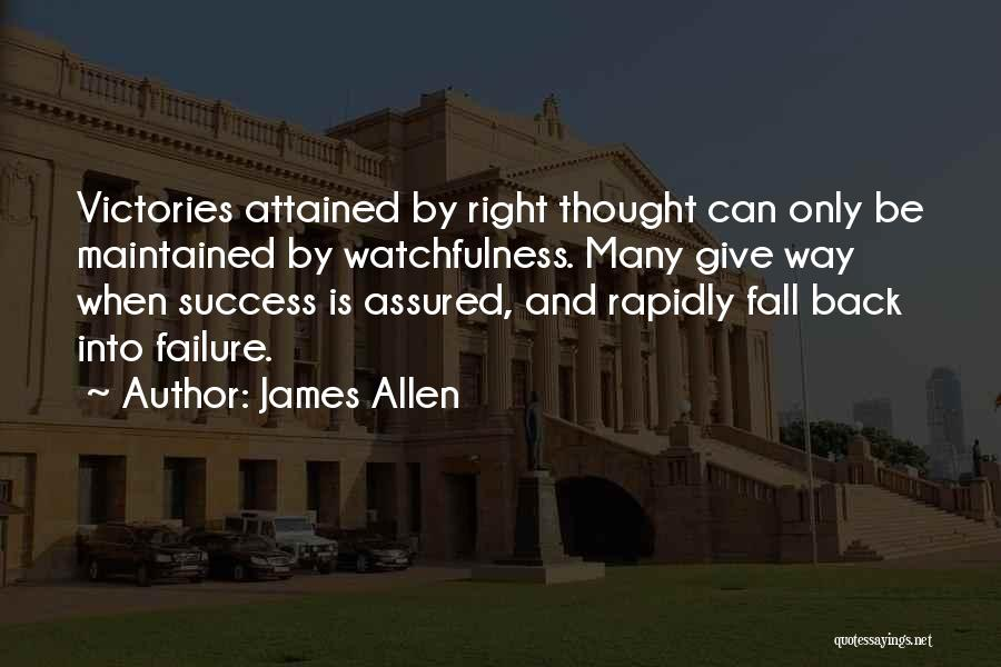 Watchfulness Quotes By James Allen