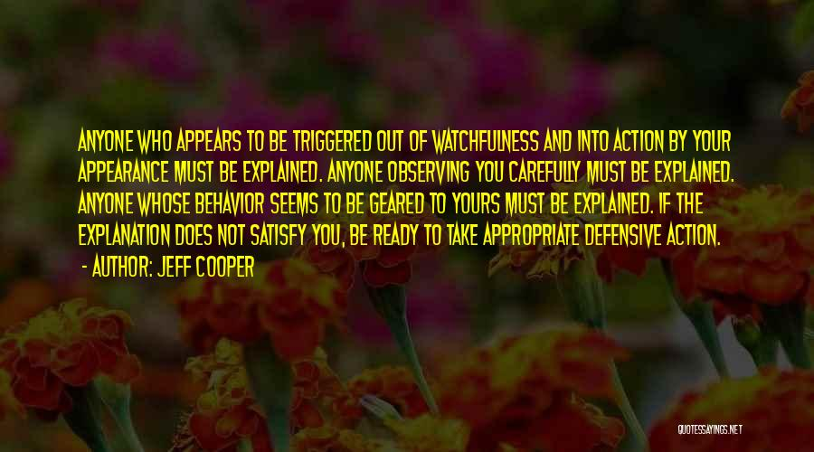 Watchfulness Quotes By Jeff Cooper
