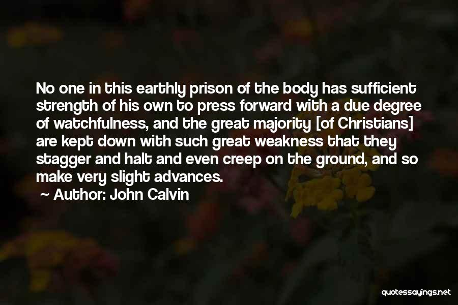Watchfulness Quotes By John Calvin