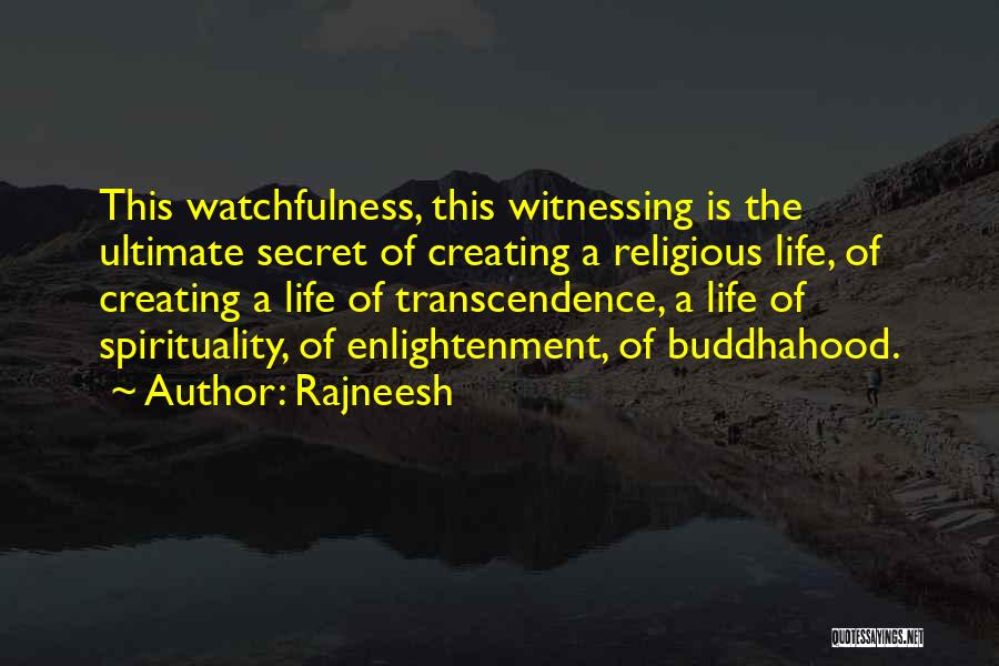 Watchfulness Quotes By Rajneesh