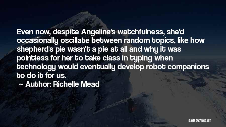 Watchfulness Quotes By Richelle Mead