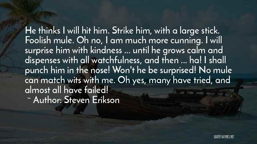 Watchfulness Quotes By Steven Erikson