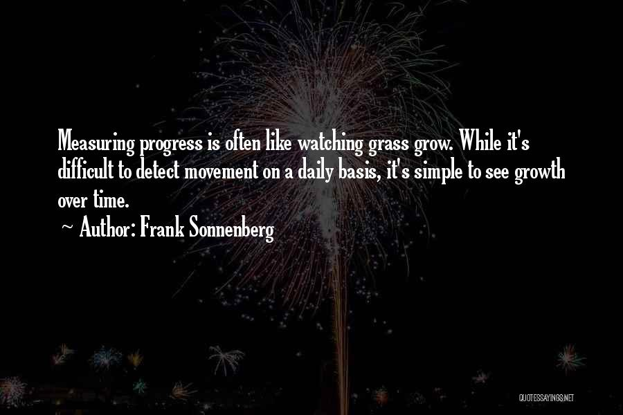 Watching Grass Grow Quotes By Frank Sonnenberg