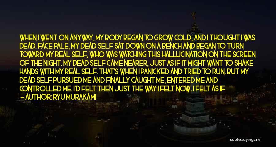 Watching Grass Grow Quotes By Ryu Murakami