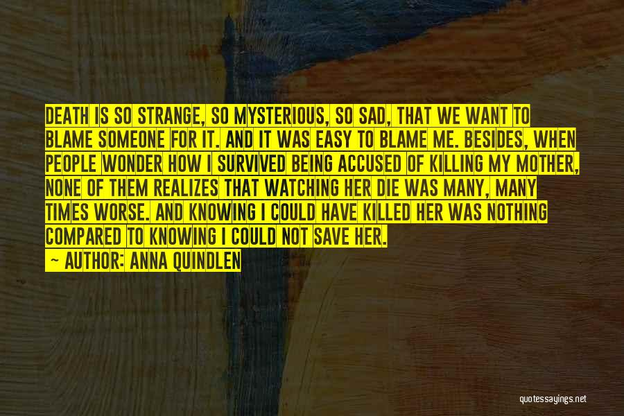 Watching Someone Die Quotes By Anna Quindlen