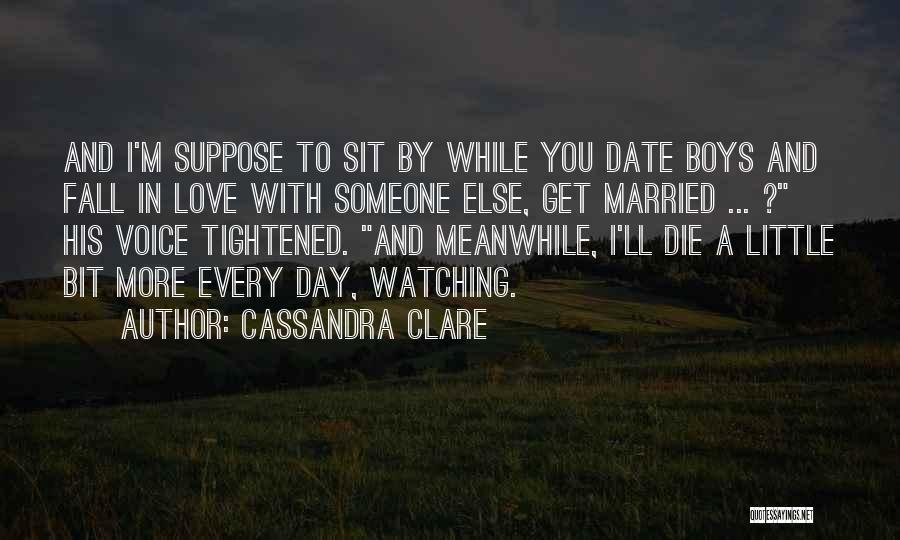 Watching Someone Die Quotes By Cassandra Clare