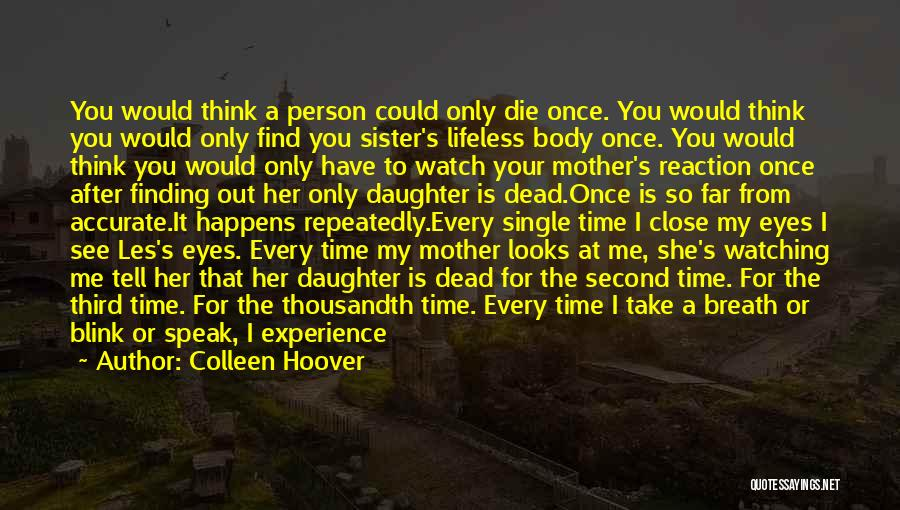 Watching Someone Die Quotes By Colleen Hoover