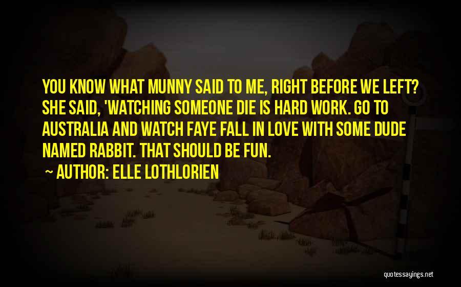 Watching Someone Die Quotes By Elle Lothlorien