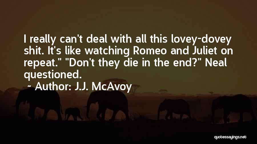 Watching Someone Die Quotes By J.J. McAvoy