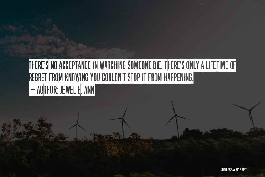 Watching Someone Die Quotes By Jewel E. Ann