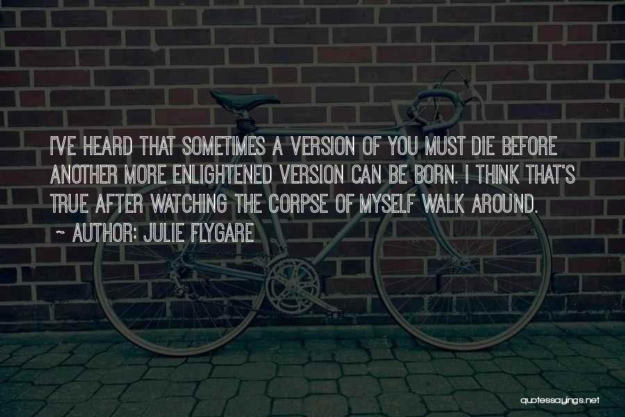 Watching Someone Die Quotes By Julie Flygare