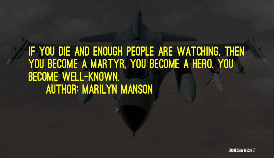 Watching Someone Die Quotes By Marilyn Manson