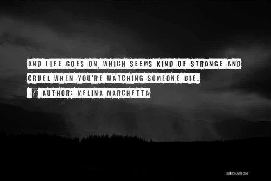 Watching Someone Die Quotes By Melina Marchetta