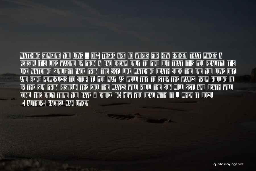 Watching Someone Die Quotes By Rachel Van Dyken