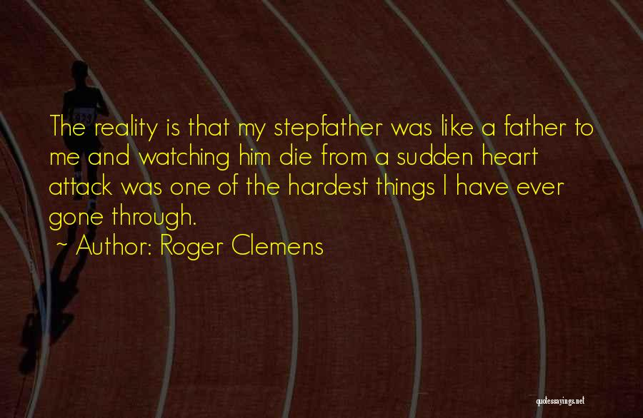 Watching Someone Die Quotes By Roger Clemens