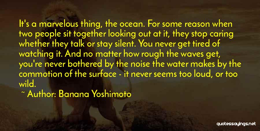 Watching Waves Quotes By Banana Yoshimoto