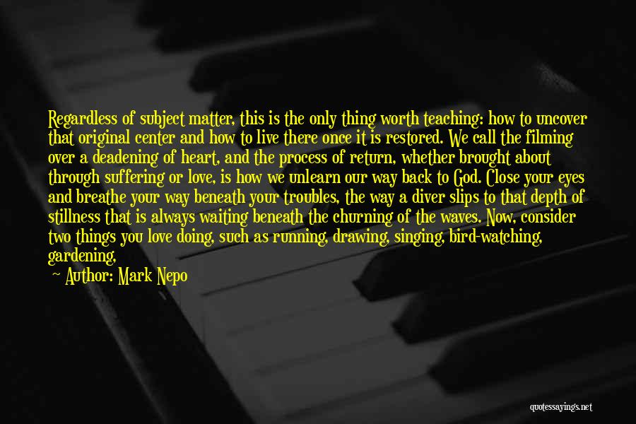 Watching Waves Quotes By Mark Nepo