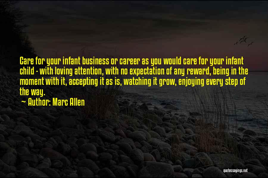 Watching Your Child Grow Up Quotes By Marc Allen