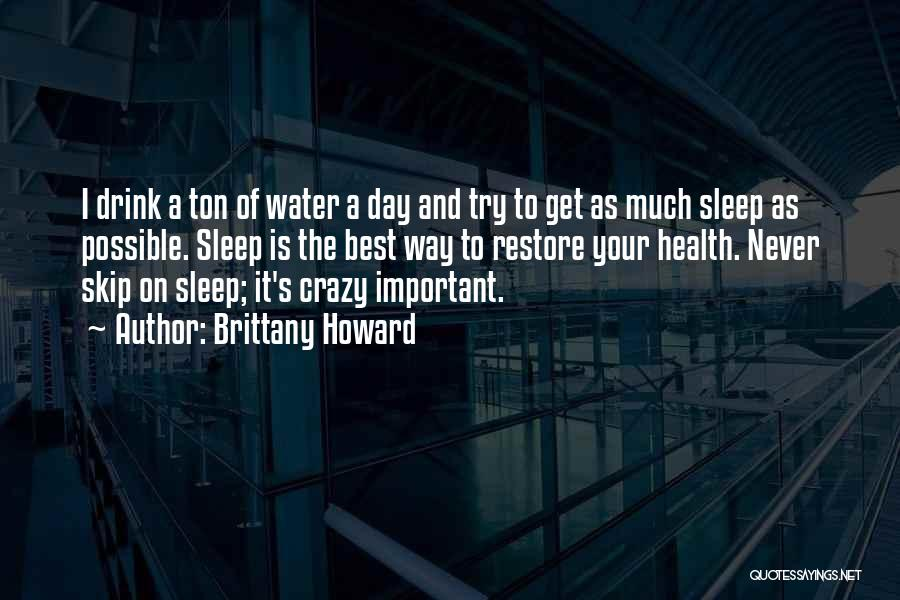 Water And Health Quotes By Brittany Howard