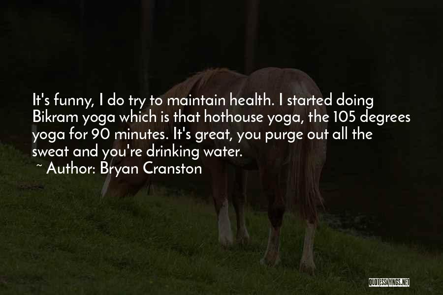 Water And Health Quotes By Bryan Cranston