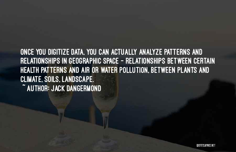 Water And Health Quotes By Jack Dangermond