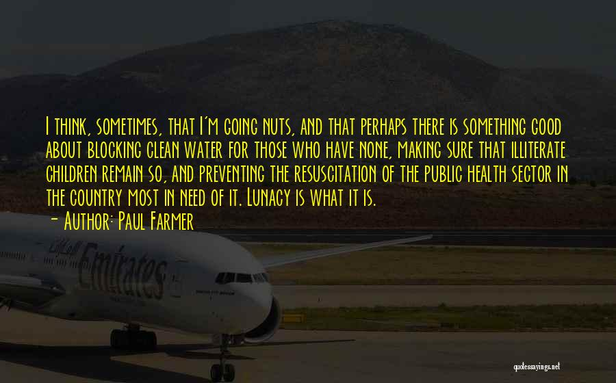 Water And Health Quotes By Paul Farmer