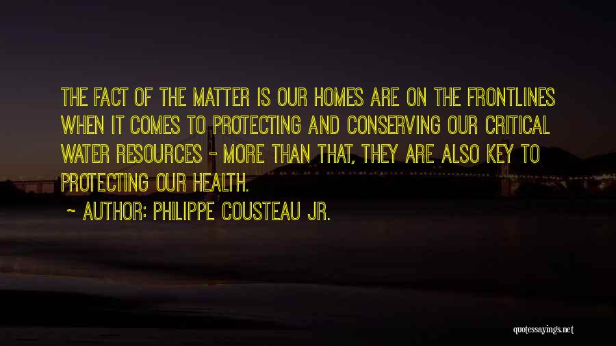 Water And Health Quotes By Philippe Cousteau Jr.