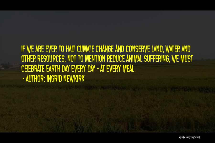 Water And Land Quotes By Ingrid Newkirk