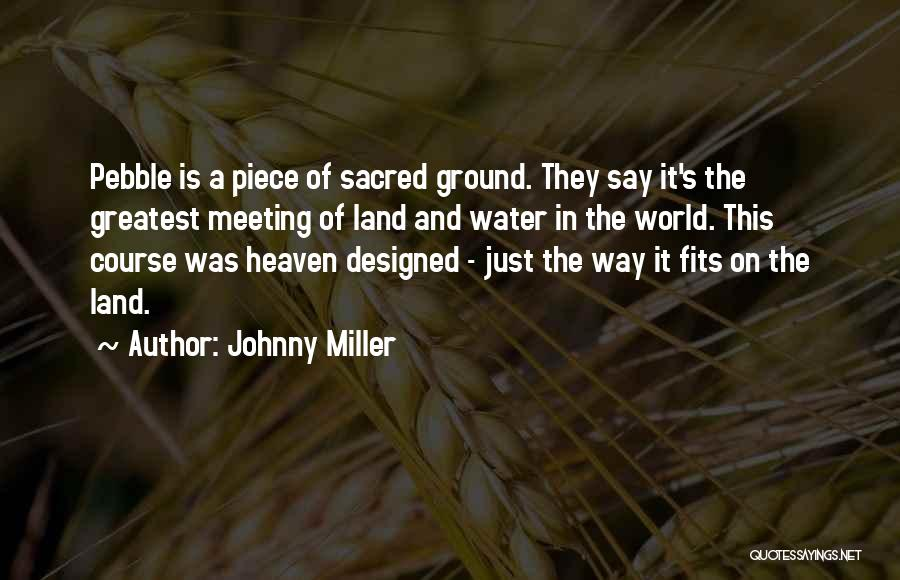 Water And Land Quotes By Johnny Miller