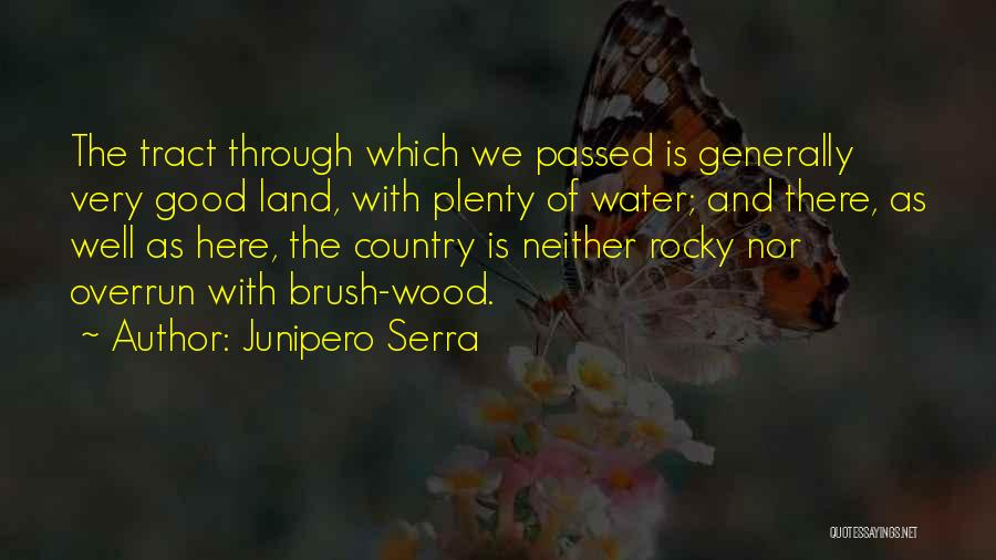 Water And Land Quotes By Junipero Serra