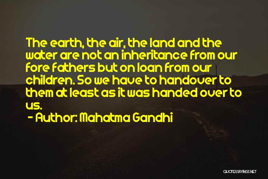 Water And Land Quotes By Mahatma Gandhi